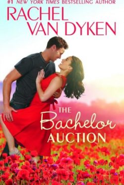Release Day Blitz + Giveaway: The Bachelor Auction (The Bachelors of Arizona #1) by Rachel Van Dyken