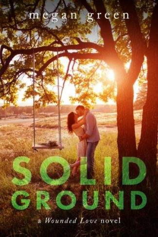 Cover Reveal: Solid Ground (Wounded Love #3) by Megan Green