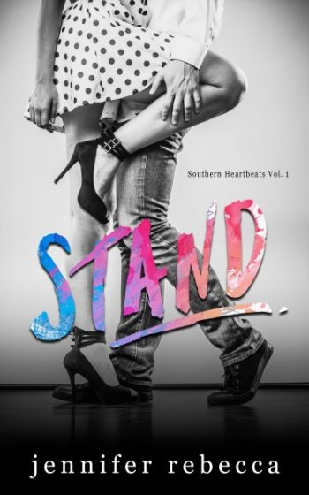 Cover Reveal: Stand (Southern Heartbeats #1) by Jennifer Rebecca