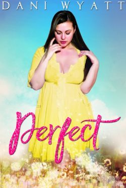 Release Day Blitz: Perfect by Dani Wyatt