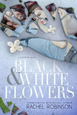 Excerpt Reveal: Black & White Flowers (Real SEAL #1) by Rachel Robinson