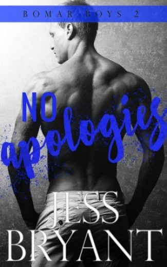 Release Day Blitz: No Apologies (Bomar Boys #2) by Jess Bryant