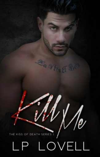 Release Day Blitz: Kill Me (Kiss of Death #1) by LP Lovell