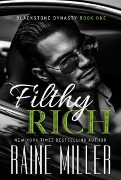 Prologue Reveal: Filthy Rich (Blackstone Dynasty #1) by Raine Miller