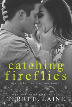 Release Day Blitz: Catching Fireflies (Chasing Butterflies #2) by Terri E Laine