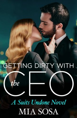 Release Day Blitz: Getting Dirty with the CEO (Suits Undone #3) by Mia Sosa