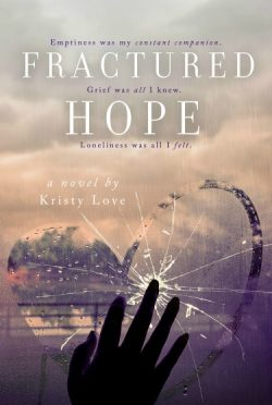Cover Reveal + Giveaway: Fractured Hope (Undone #4) by Kristy Love