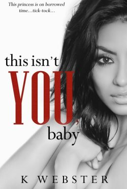 Cover Reveal + Giveaway: This Isn't You, Baby (War & Peace #4) by K Webster