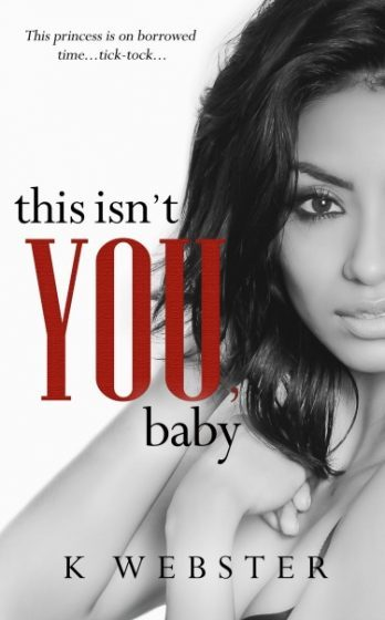 Release Day Blitz: This Isn't You, Baby (War & Peace #4) by K Webster