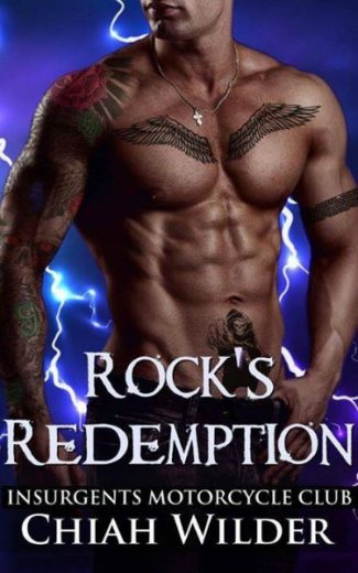 Cover Reveal: Rock's Redemption (Insurgents MC #8) by Chiah Wilder