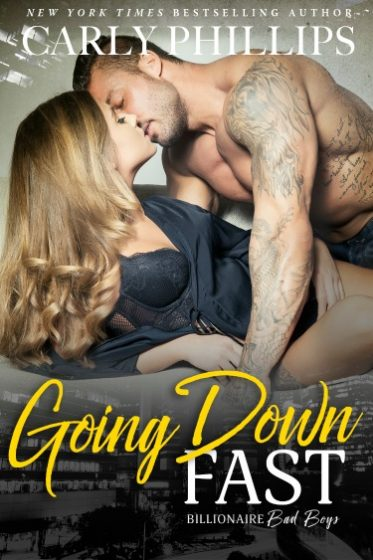 Release Day Blitz: Going Down Fast (Billionaire Bad Boys #2) by Carly Phillips