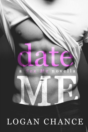 Cover Reveal: Date Me (Sex Me #1) by Logan Chance