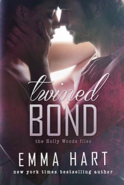 Cover Reveal: Twined Bond (Holly Woods Files #7) by Emma Hart