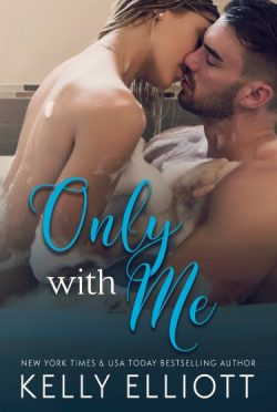 Cover Reveal: Only With Me by Kelly Elliott