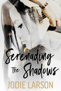 Cover Reveal + Giveaway: Serenading the Shadows by Jodie Larson