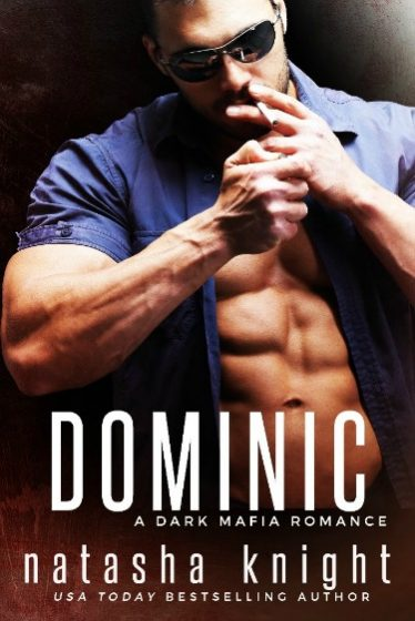 Cover Reveal: Dominic (Benedetti Brothers #2) by Natasha Knight