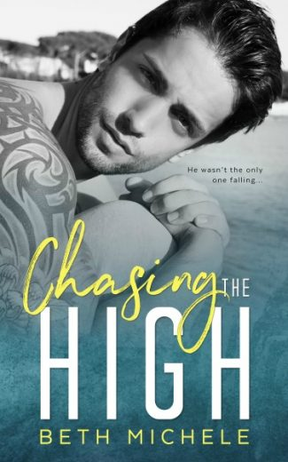 Cover Reveal + Giveaway: Chasing the High by Beth Michele