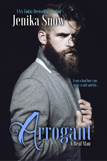 Cover Reveal: Arrogant (A Real Man #6) by Jenika Snow