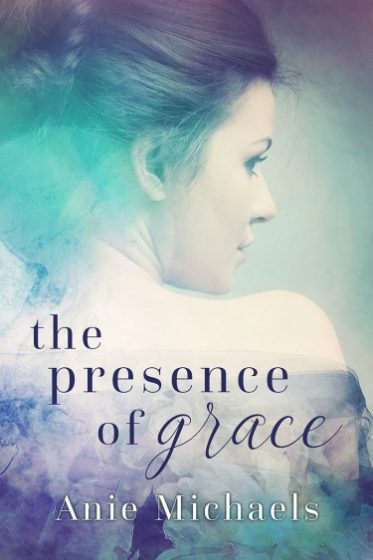 Cover Reveal + Giveaway: The Presence of Grace by Anie Michaels