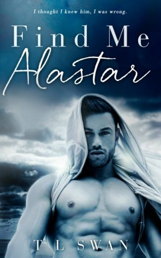 Cover Reveal: Find Me Alastar by TL Swan