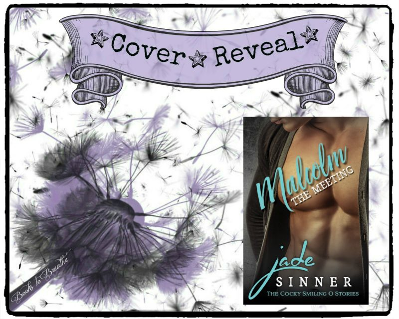 Cover Reveal Malcolm The Meeting The Cocky Smiling O 3