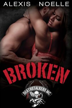 Review: Broken (Deathstalkers MC #4) by Alexis Noelle