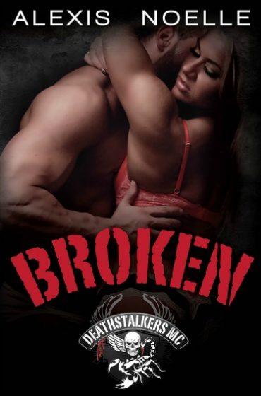 Review: Broken (Deathstalkers MC #4) by Alexis Noelle