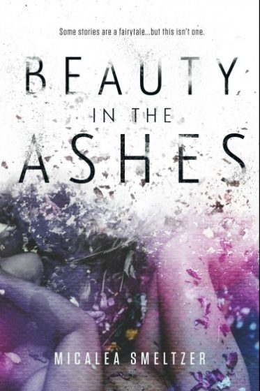 Cover Re-Reveal: Beauty in the Ashes by Micalea Smeltzer