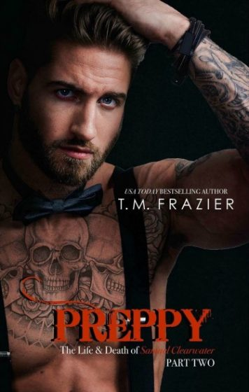 Cover Reveal: Preppy: The Life & Death of Samuel Clearwater, Part Two (King #6) by TM Frazier