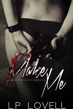 Cover Reveal: Make Me (Kiss of Death #0.5) by LP Lovell