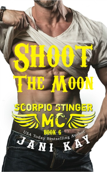 Cover Reveal: Shoot The Moon (Scorpio Stinger MC #6) by Jani Kay