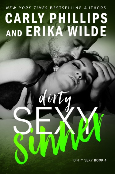 Release Day Blitz: Dirty Sexy Sinner (Dirty Sexy #4) by Carly Phillips & Erika Wilde