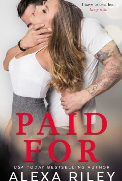 Release Day Blitz: Paid For by Alexa Riley