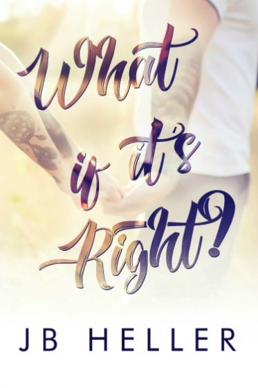 Cover Reveal: What If It's Right? by JB Heller