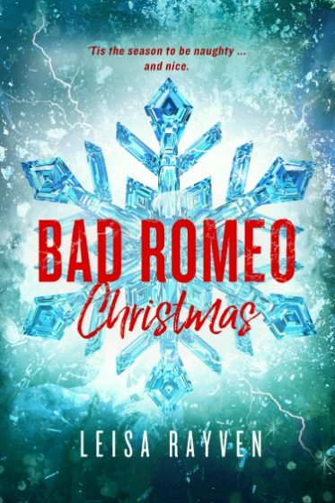 Cover Reveal: Bad Romeo Christmas (Starcrossed #4) by Leisa Rayven
