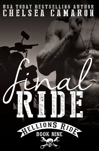 Release Day Blitz & Giveaway: Final Ride (The Hellions Ride #9) by Chelsea Camaron