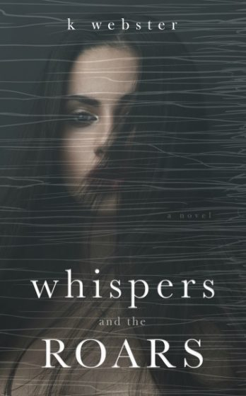 Cover Reveal & Giveaway: Whispers and the Roars by K Webster
