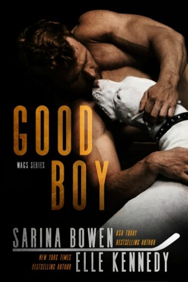 Cover Reveal: Good Boy (WAG's #1) by Sarina Bowen & Elle Kennedy