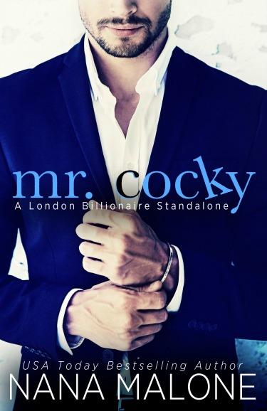 Cover Reveal: Mr Cocky (London Billionaire #1) by Nana Malone