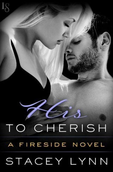 Release Day Blitz: His to Cherish (Fireside #3) by Stacey Lynn