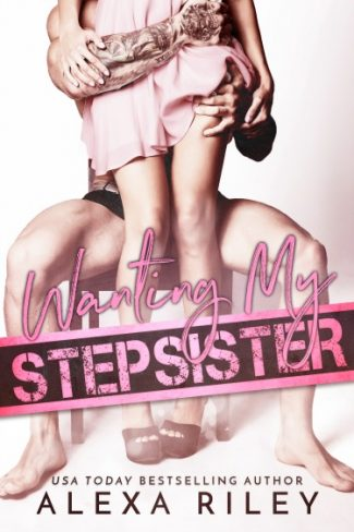 Release Day Blitz: Wanting My Stepsister by Alexa Riley