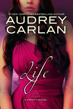 Cover Reveal & Giveaway: Life (Trinity Trilogy #4) by Audrey Carlan