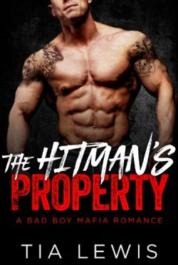 Release Day Blitz & Giveaway: The Hitman's Property (Bad Boy Mafia Romance #2) by Tia Lewis