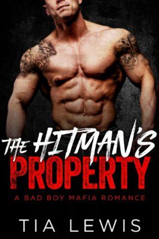 Release Day Blitz & Giveaway: The Hitman's Property (Bad Boy Mafia Romance #2) by Tia Lewis