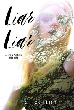 Release Day Blitz & Giveaway: Liar Liar (Liar Liar #1) by LA Cotton