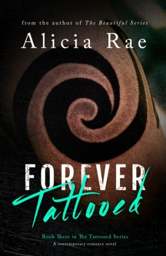 Cover Reveal & Giveaway: Forever Tattooed (Tattooed Billionaire #3) by Alicia Rae