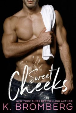 Release Day Review: Sweet Cheeks by K Bromberg