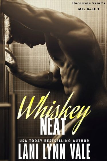 Sale Blitz: Whiskey Neat (Uncertain Saint's MC #1) by Lani Lynn Vale