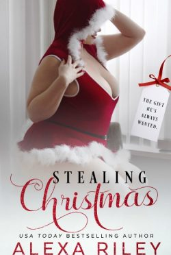 Cover Reveal: Stealing Christmas by Alexa Riley