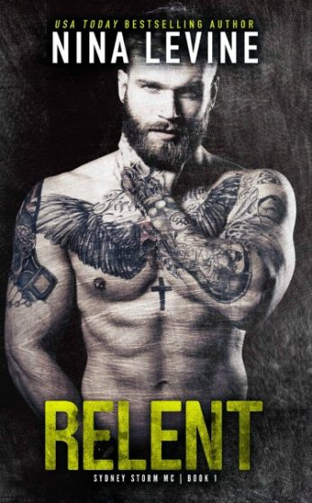 Series Makeover & Cover Reveals: Relent (Sydney Storm MC #1) by Nina Levine